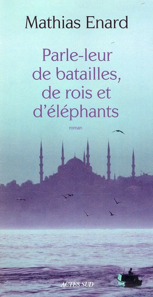 https://voyages.ideoz.fr/wp-content/plugins/wp-o-matic/cache/0cb06_Parle-leur-de-batailles...-Mathias-Enard1.jpg