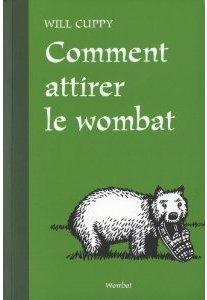 «Comment attirer le wombat» et autres délires zoologiques 1