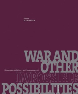 Liban 2012 (3/6) : Gregory Buchakjian, «War and other impossible possibilities» 1