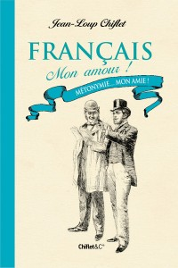 «Français mon amour» : deux nouveaux tomes de Jean-Loup Chiflet 1