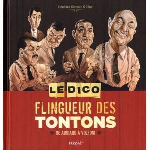 Le dico Flingueur des Tontons : Le dictionnaire des Tontons flingueurs 1