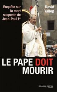 Le Pape doit mourir - Jean-Paul Ier, une mort plus que suspecte (David Yallop) 1
