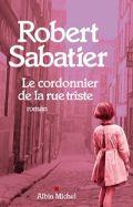 Le Cordonnier de la rue triste de Robert Sabatier (Littérature française) 1