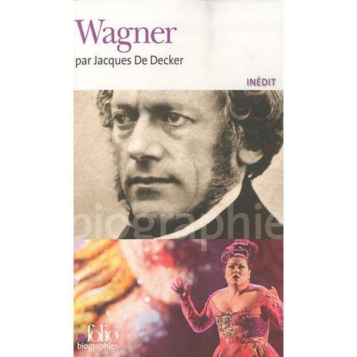 Wagner de Jacques De Decker : une biographie à lire comme un roman 1