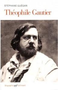 Théophile Gautier de Stéphane Guégan : biographie d'un trublion de génie 1