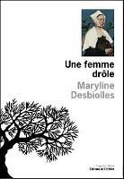 Une femme drôle de Maryline Desbiolles 1
