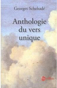 Anthologie du vers unique, de Georges Schehadé 1