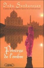 princesse de l'ombre Indu Sundaresan