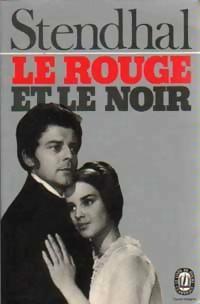 Le Rouge et le Noir de Stendhal : Julien Sorel ou les chemins de l'ambition 1