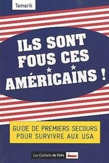 Ils sont fous ces américains de Tamarik : L'Amérique dans tous ses états 1