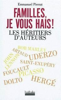 Livre Essai - Familles je vous hais ! : Art et héritage ne font pas bon ménage… 1
