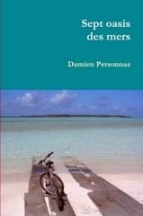 Sept oasis des mers : 2ème vie pour cet essai consacré aux îles isolées 1