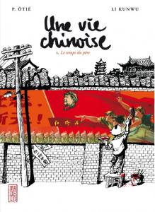 Une vie chinoise ; regards sur la société de la Chine contemporaine (Manhua BD Chinoise) 1