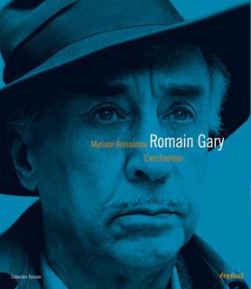 Romain Gary l'enchanteur