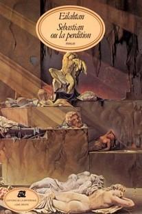 Sebastian ou la perdition d'Eilahtan (Littérature Anglaise) 1
