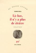 Là-bas, il n'y a plus de rivière – Hanna Krall