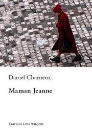 Maman Jeanne (Daniel Charneux, livre roman)