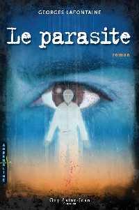 Le parasite  Georges Lafontaine