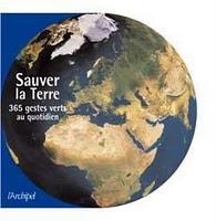 Sauver la Terre : 365 gestes verts au quotidien 1