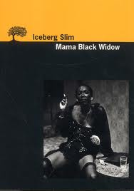Mama Black Widow - Iceberg Slim