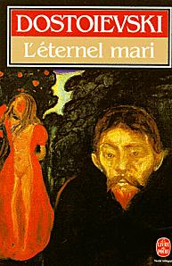 L'eternel mari Fiodor Dostoievski