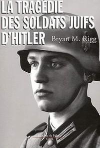 la tragedie des soldats juifs d'Hitler