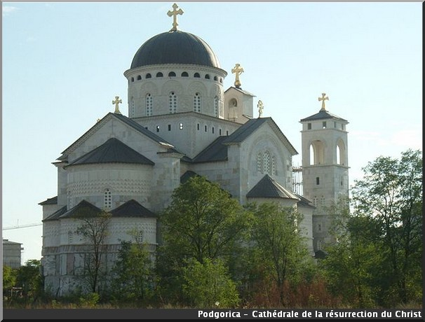 podgorica cathedrale de la resurrection du christ