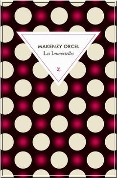 Les immortelles de Makenzy Orcel