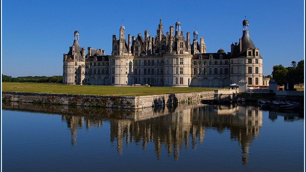 7 Chateaux De La Loire A Visiter Dans Region Blois