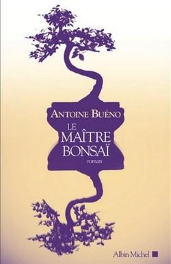 le maitre bonsai antoine bueno