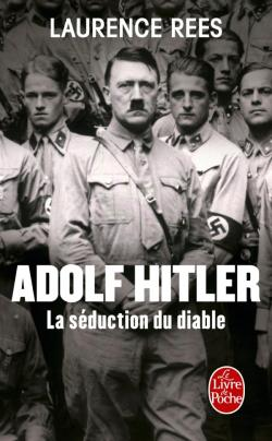 Adolf Hitler la séduction du diable laurence rees