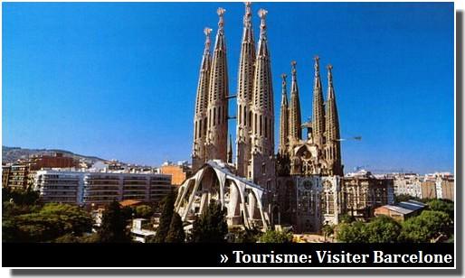 visiter Barcelone tourisme et découvertes