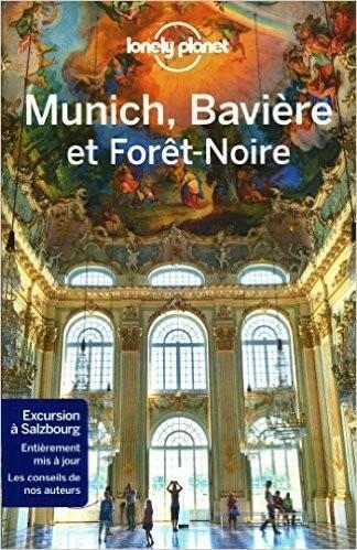 Guide Lonely Planet Munich Baviere et la Forte noire