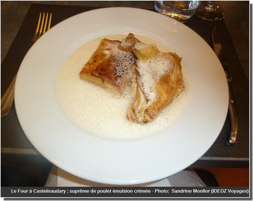 Restaurant Le four castelnaudary supreme de poulet emulsion crémée gratin dauphinois