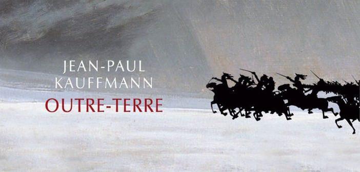 Outre-terre le voyage à Eylau Jean-Paul Kauffmann