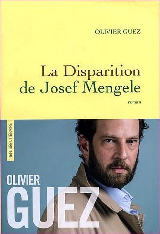 Olivier Guez La disparition de Josef Mengele