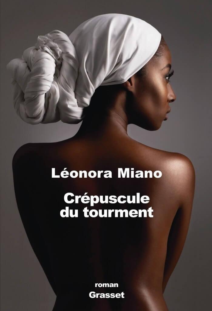 Crépuscule du tourment Melancholy roman Leonora Miano