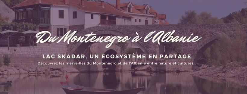 Du Montenegro à l'Albanie lac Skadar