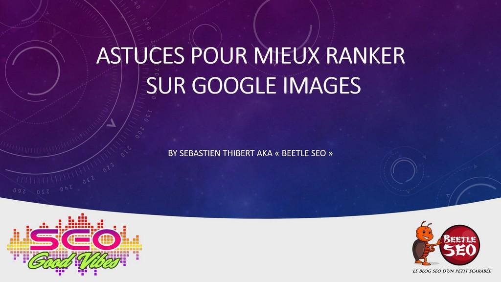 astuces pour mieux ranker sur google images