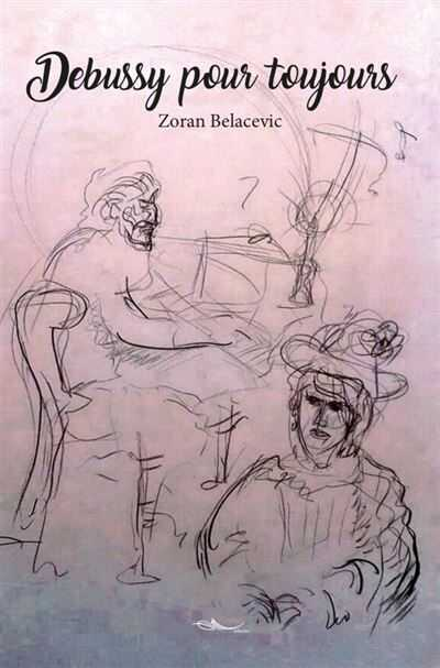 debussy pour toujours Zoran Belacevic